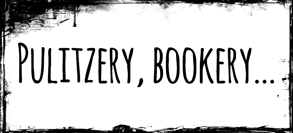 Pulitzery, Bookery…